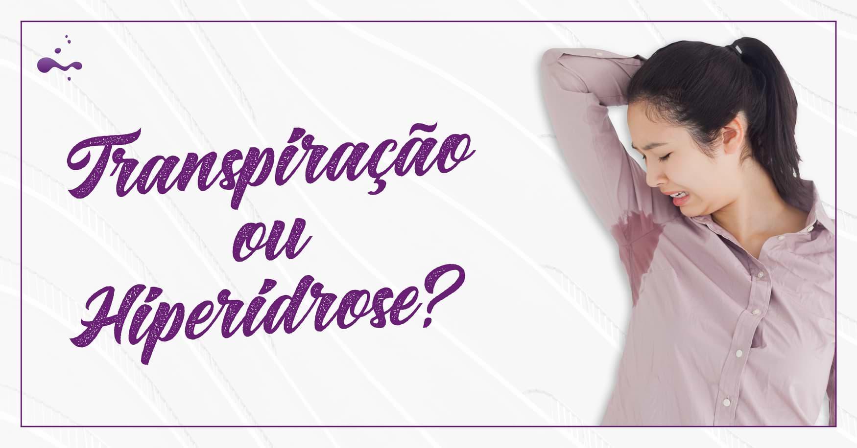 Transpiração ou Hiperidrose?