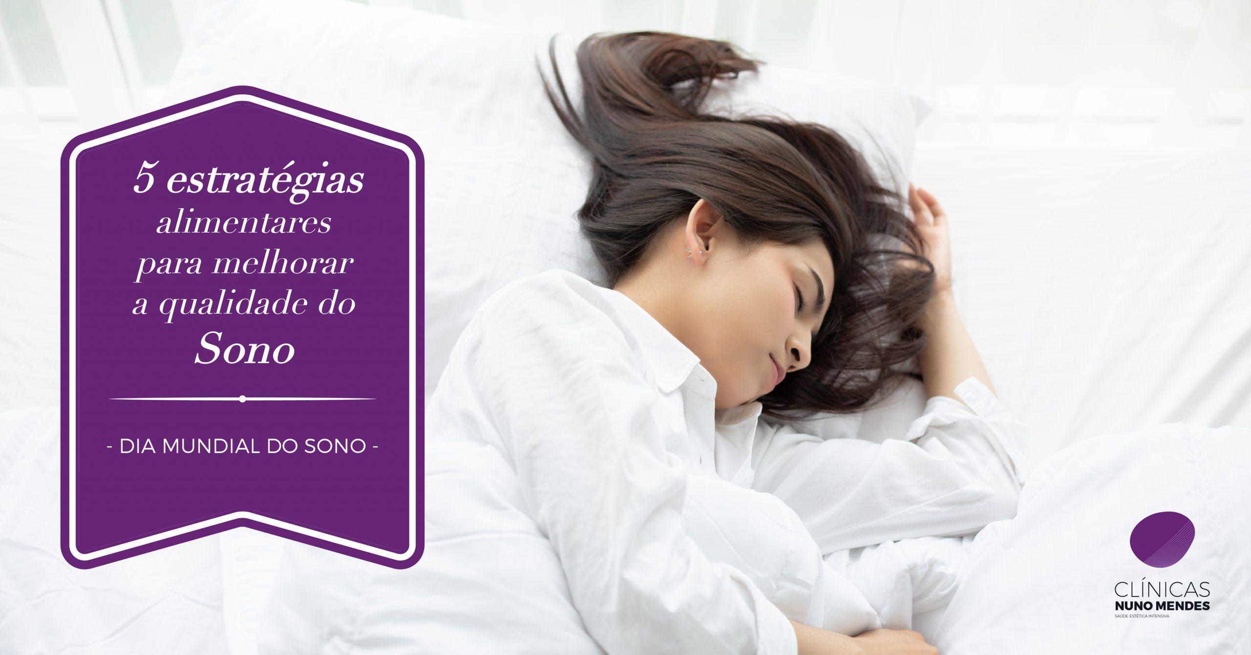 5 Estratégias Alimentares para Melhorar a Qualidade do Sono